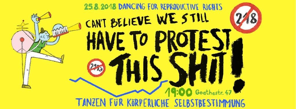 Can�t believe we still have to protest this shit � Nachttanzdemo für körperliche Selbstbestimmung am 25. August in Kassel